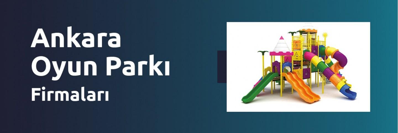 Ankara Oyun Parkı Firmaları